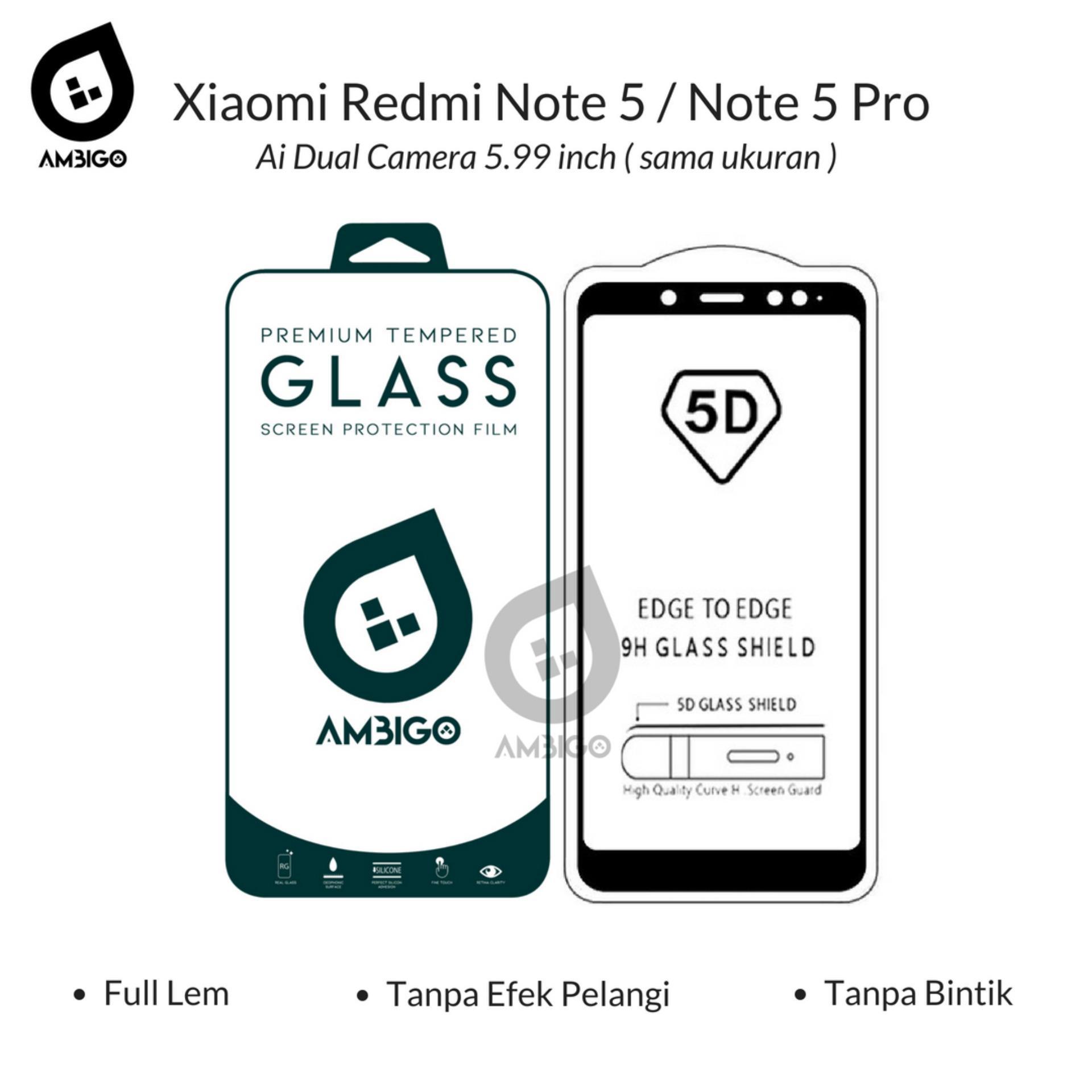 ... Gores Kaca 9H. Source · Ambigo 5D Tempered Glass Screen Protector Xiaomi Redmi Note 5, Redmi Note 5 Pro Ai