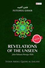 Book REVELATIONS OF THE UNSEEN (FUTUHUL GHAIB): Jalan Rahasia Menuju Allah