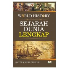 Buku World History Sejarah Dunia Lengkap - Huton Webster PHD