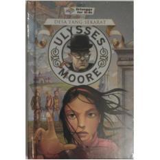 Erlangga Buku - Ulysses Moore Desa Yang Sekarat : Pierdomenico