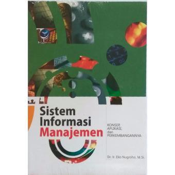 Harga Terbaru Sistem Informasi Manajemen - Konsep, Aplikasi dan Perkembangannya