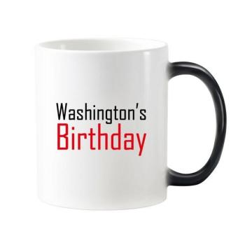 Celebrate Washington's Birthday Blessing Festival Holiday Gala Celebration Words Morphing Heat Sensitive Changing Color Mug Cup Milk Coffee With Handles 350 ml - intl