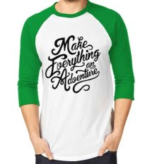 Sz Graphics Make Everything Adventure T Shirt Raglan 3/4 Pria Kaos Raglan 3/4 Pria T Shirt Pria-Hijau Putih