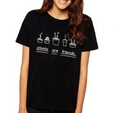 Women T Shirts Graphic Top Tees Plants Are Friends Woman T-shirt Bodysuit Tee Shirts Short Sleeve Top Black S-XL (Intl)