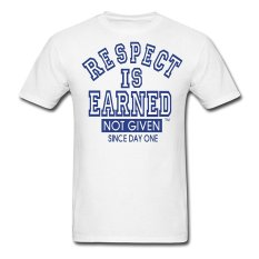 AOSEN FASHION Customize Men's Respect Is Earned T-Shirts White