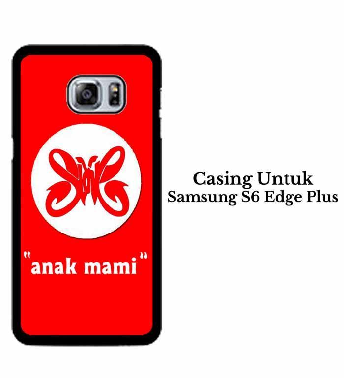 Casing SAMSUNG S6 EDGE PLUS slank anak mami Hardcase Custom Case Se7enstores