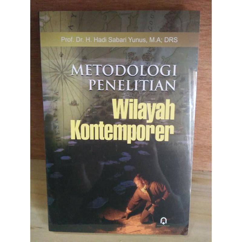 Buku Metodologi Penelitian Wilayah Kontemporer - Hadi Sabari Yunus