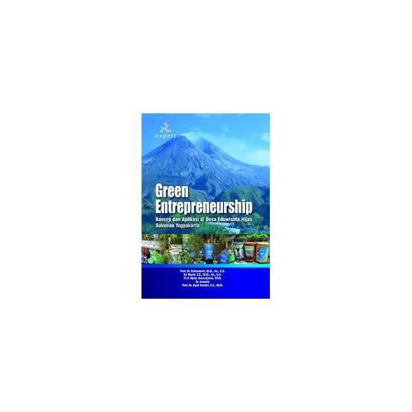 Green Entrepreneurship; Konsep Dan Aplikasi Di Desa Eduwisata Hijau Sukunan Yogyakarta