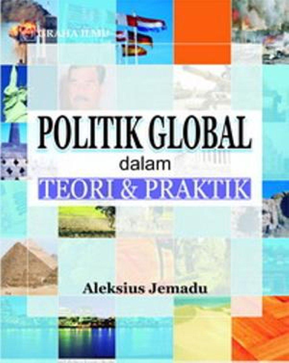 Politik Global Dalam Teori & Praktik