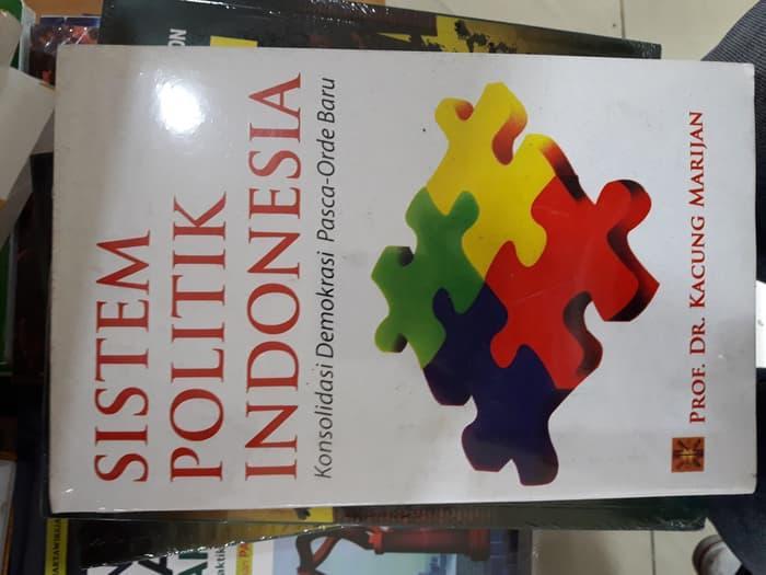 SISTEM POLITIK INDONESIA&PROF.DR.KACUNG MARIJAN& gansabook 274