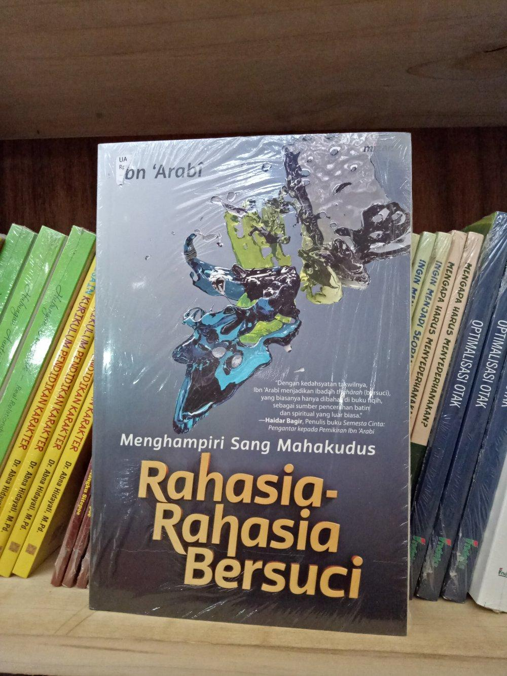 Menghampiri Sang Maha Kudus Rahasia Rahasia Bersuci - Ibn Arabi By Metro Bookstore Malang