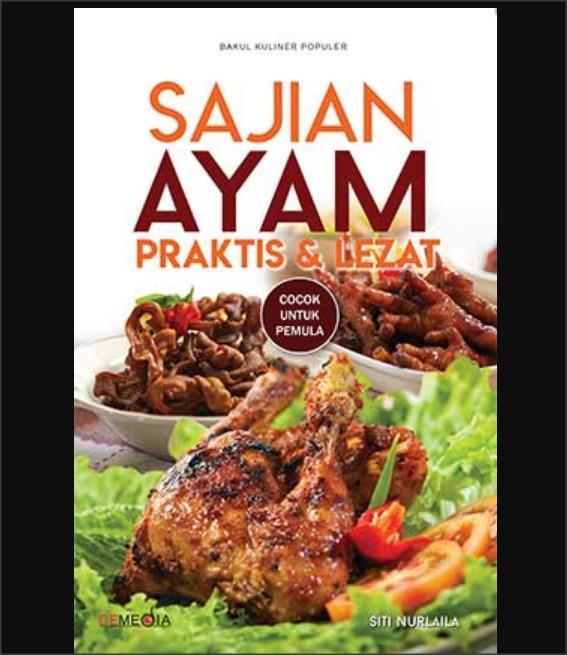 Sajian Ayam Praktis & Lezat - Buku Resep Masak By Sebelah_toko.