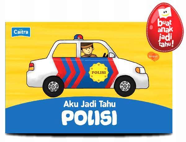 Terlaris Buku Cerita Anak AKU JADI TAHU POLISI Buku Dongeng Bergambar