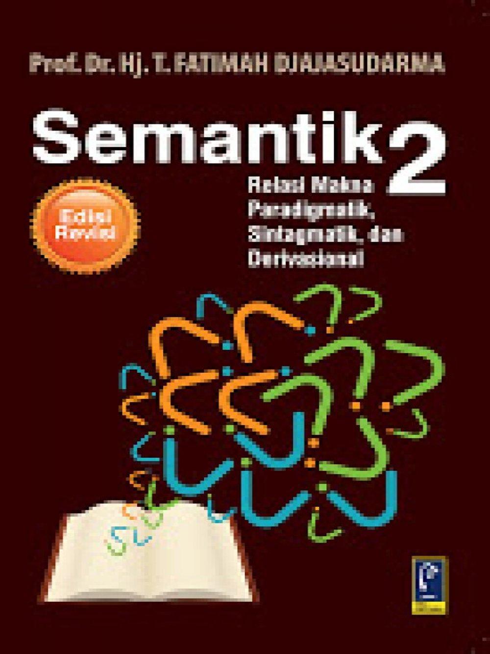 Buku Semantik 2: Relasi Makna Paradigmatik, Sintagmatik, dan Derivasional - T. Fatimah Djajasudarma