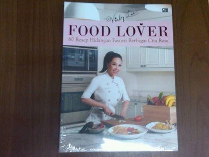 Terpopuler -  Food Lover 60 Resep Hidangan Favorit Berbagai Cita Rasa - Vindy Lee - ready stock