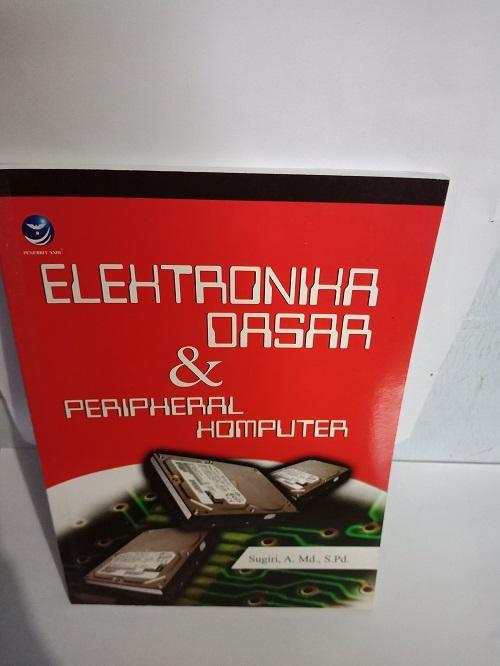 Buku Elektronika Dasar & Peripheral Komputer - Sugiri