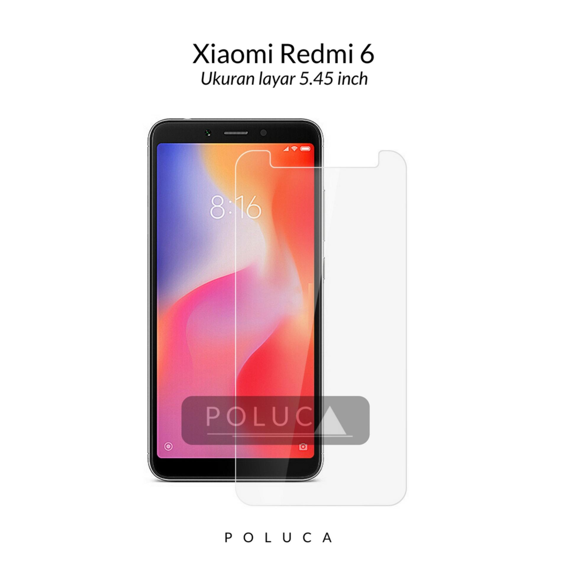 Poluca Tempered Glass Screen Protector Anti Gores Kaca Xiaomi Redmi 6 ( 5.45 inch ) -