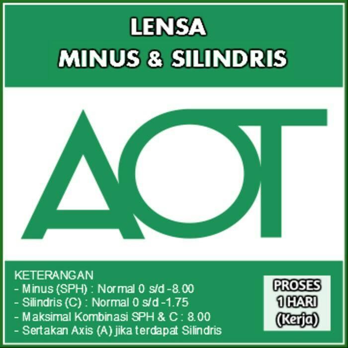 LENSA AOT (Minus & silindris)   (SPH s/d -8.00) & (C s/d -1.75)