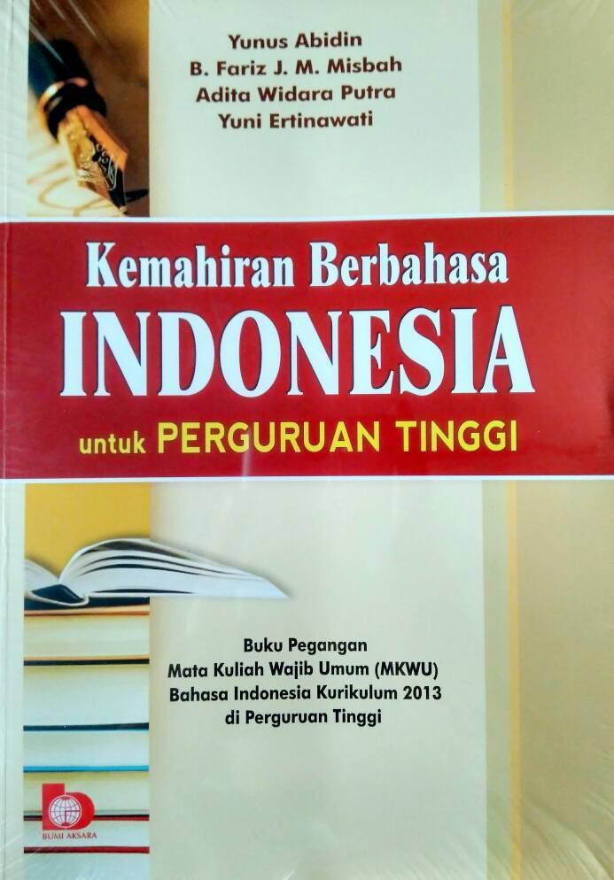 Buku Kemahiran Berbahasa Indonesia Untuk Perguruan Tinggi - Yunus Abidin dkk