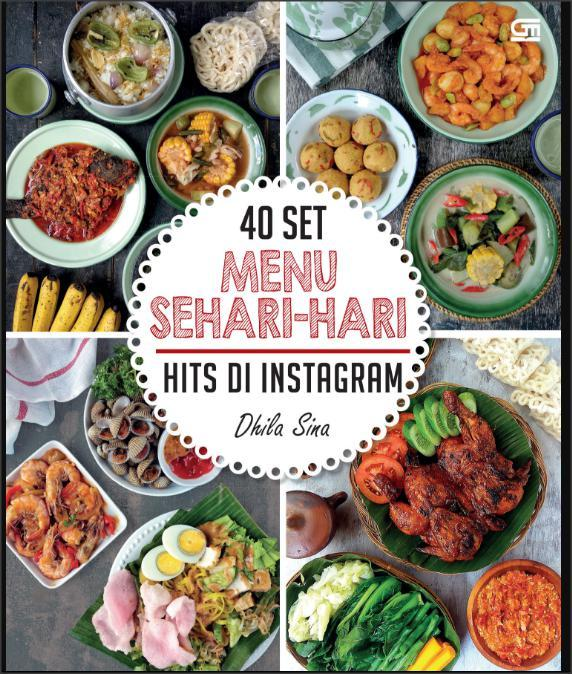 40 Set Menu Sehari Hari Hits Di Instagram Ala Dhila Sina