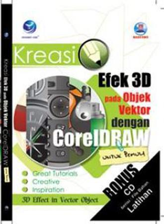 Kreasi Efek 3D pada Objek Vektor dengan CorelDRAW untuk Pemula+cd