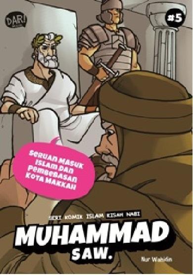Seri Komik Islam: Seruan Masuk Islam dan Pembebasan Kota Makkah JILID 5