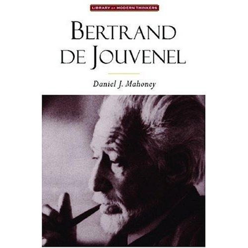 Bertrand De Jouvenel: Conserative Liberal & Ilusi Modernitas (Perpustakaan Moderen Pemikir)
