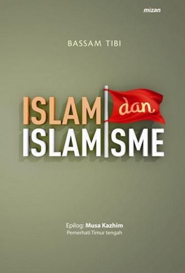 Islam Dan Islamisme - Bassam Tibi By Metro Bookstore Malang.