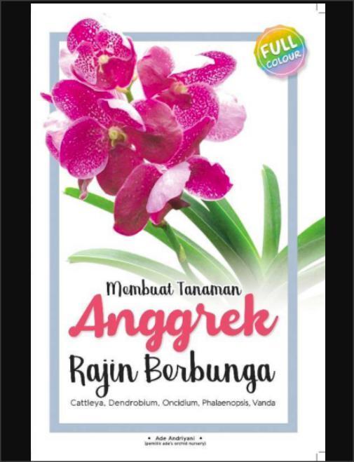 Membuat Tanaman Anggrek Rajin Berbunga - Buku Merawat Bunga Anggrek By Serba Serbi.