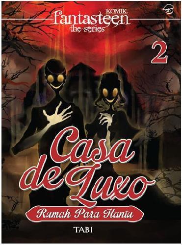 Komik Fantasteen The Series 2: Casa De Luxo Rumah Para Hantu