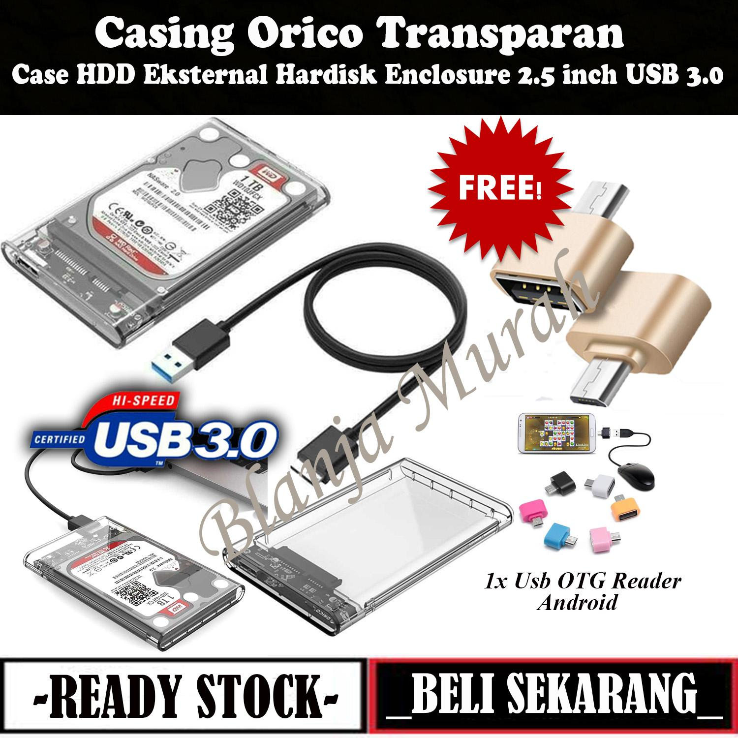 Case HDD Eksternal Casing Orico Transparan Hardisk Enclosure 2.5 inch USB 3.0 - FREE HOT BONUS