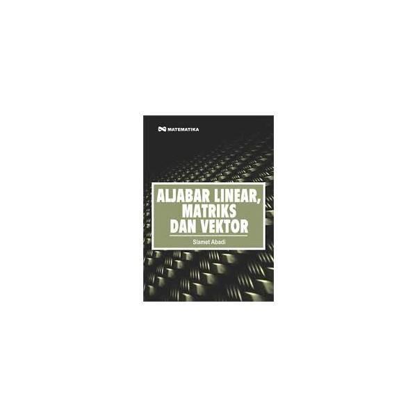 Aljabar Linear- Matriks Dan Vektor