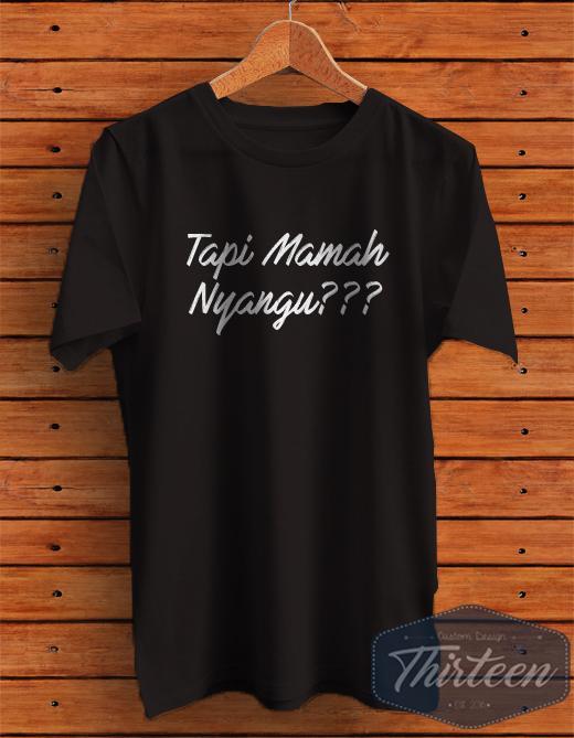 Kaos Kata-Kata unik Bahas Sunda Mamah Nyangu