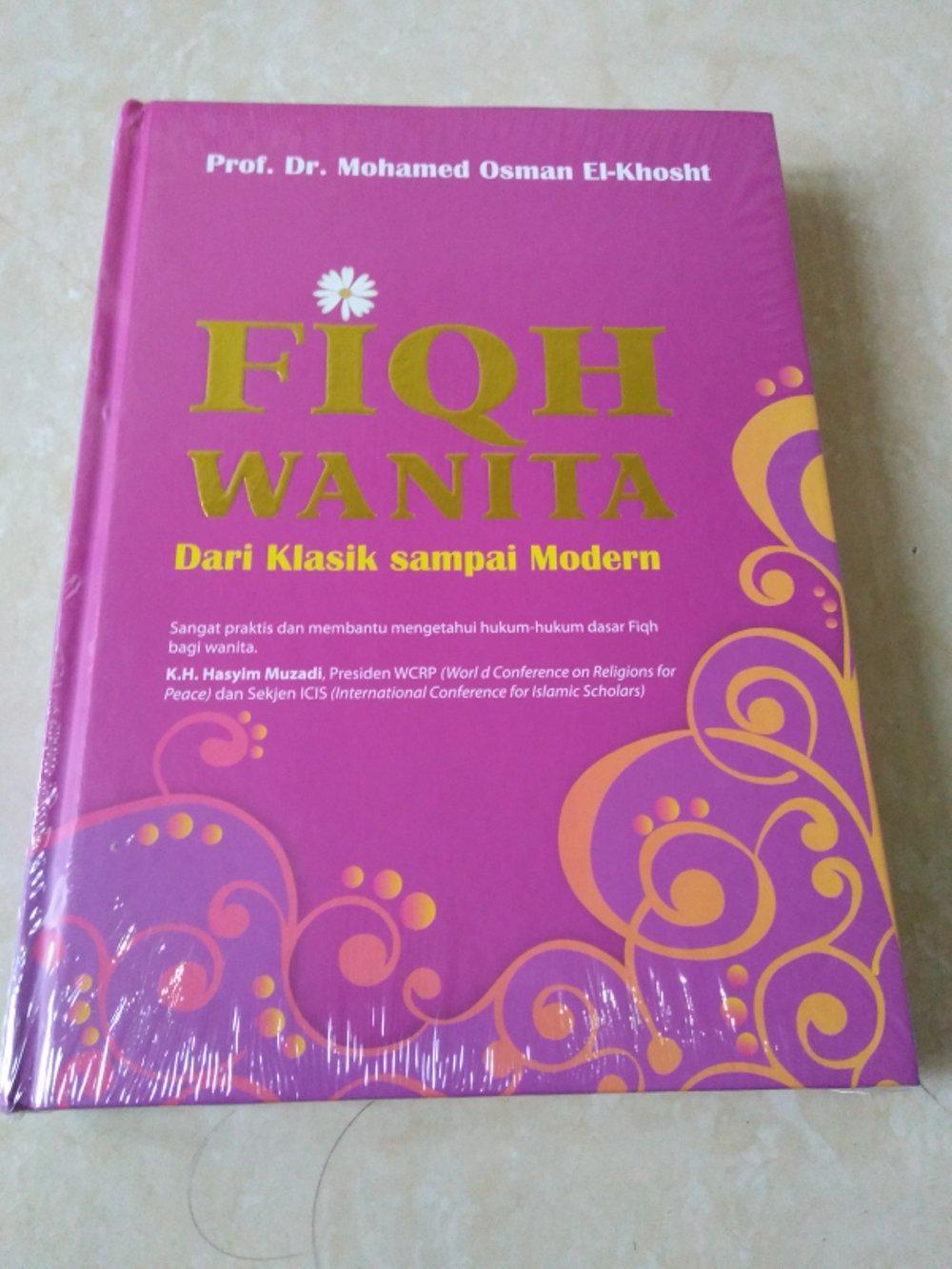 Fiqh Wanita Dari Klasik Sampai Modern - Dr. Mohammed Osman El Khosht By Metro Bookstore Malang.