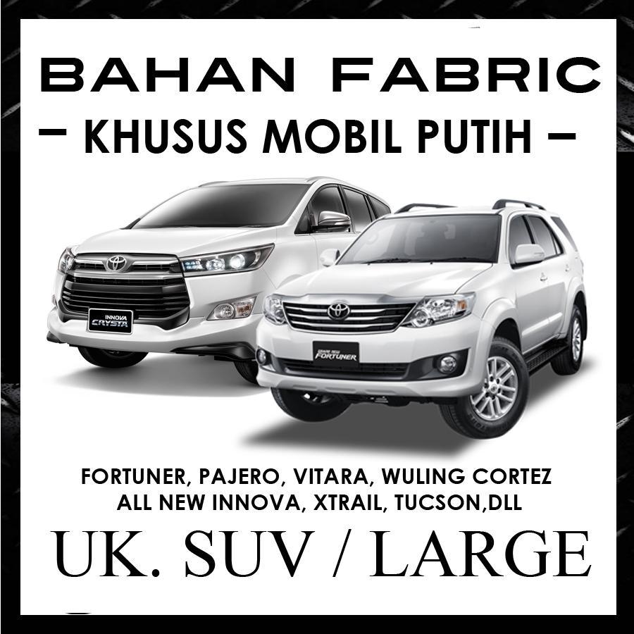 Cover Mobil ANTI LUNTUR Khusus Mobil Putih Fortuner, Pajero Sport, Innova 2018, Honda CRV, Grand Vitara, Xtrail / Sarung Khusus Mobil Putih