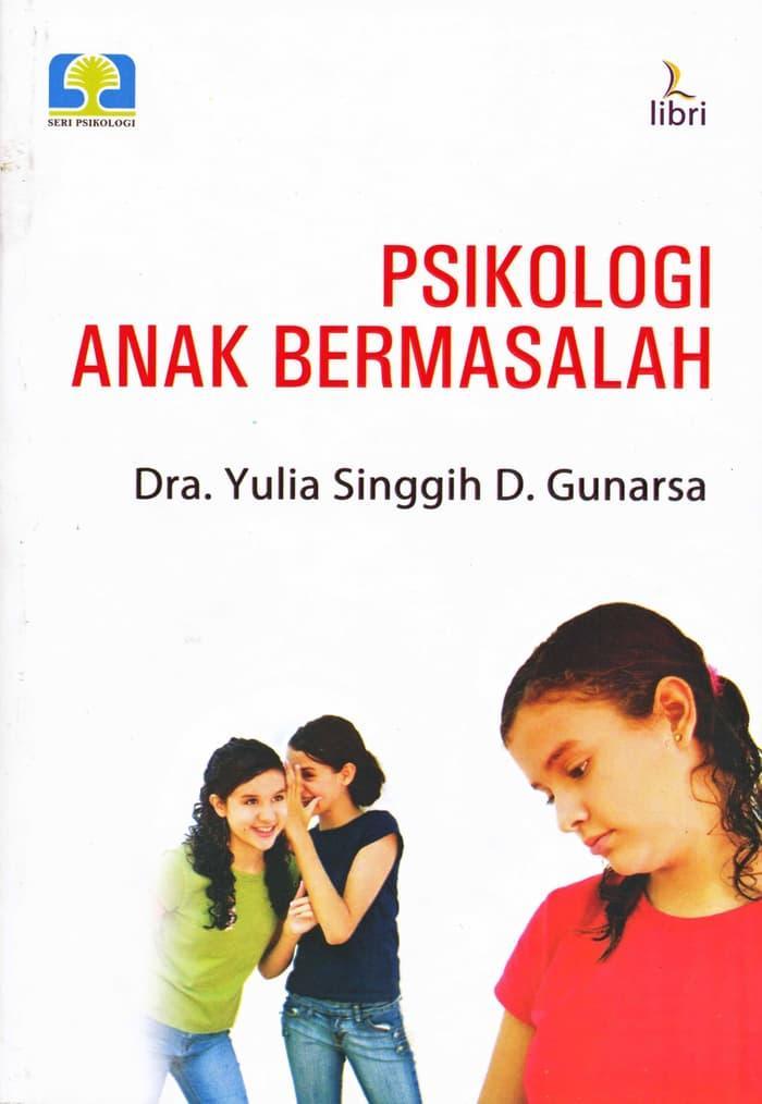 Sedang Diskon!! Buku  Psikologi Anak Bermasalah  . Prof.Dr.Singgih D Gunarsa - ready stock