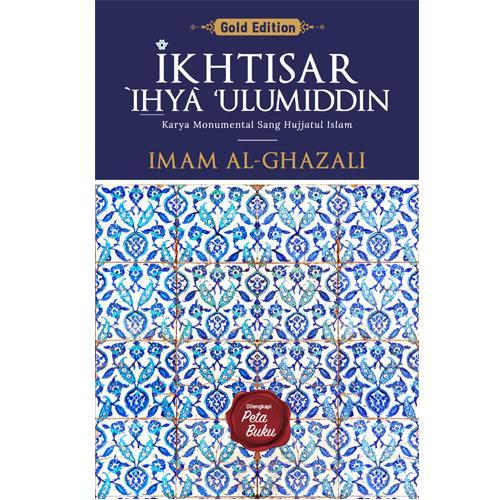 Ikhtisar Ihya Ulumiddin Imam Al Ghazali - Wali Pustaka