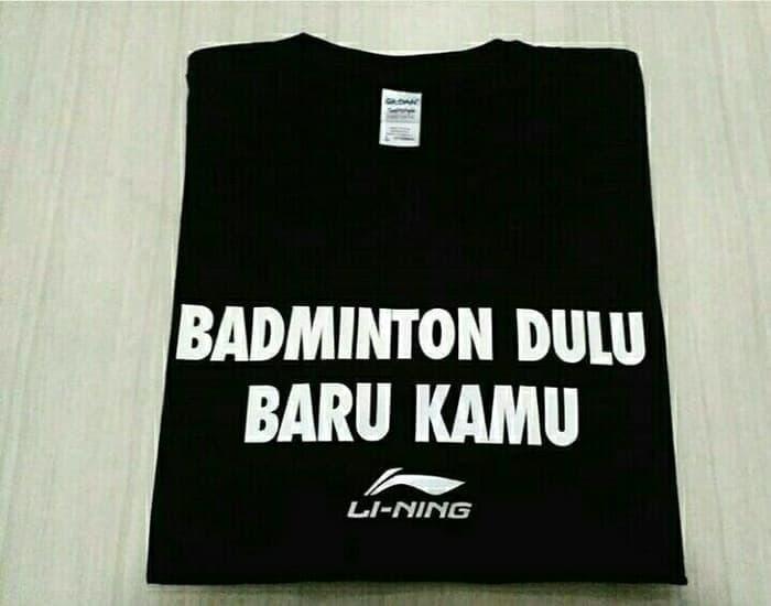 ORIGINAL!!! Kaos LINING BADMINTON DULU BARU KAMU bahan Combed 30'S - kW0L8r