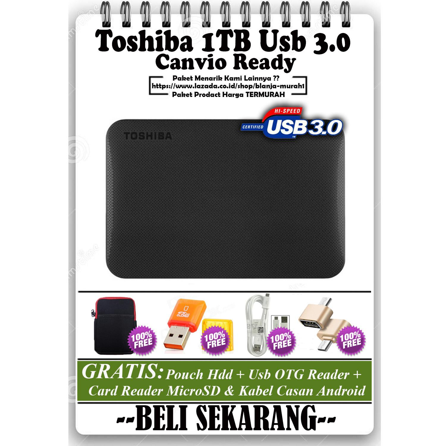 Toshiba Canvio Ready 1TB Harddisk External - GRATIS Pouch Harddisk + Kabel Charger Casan Android + Usb OTG Reader Andorid & Card Reader MicroSD