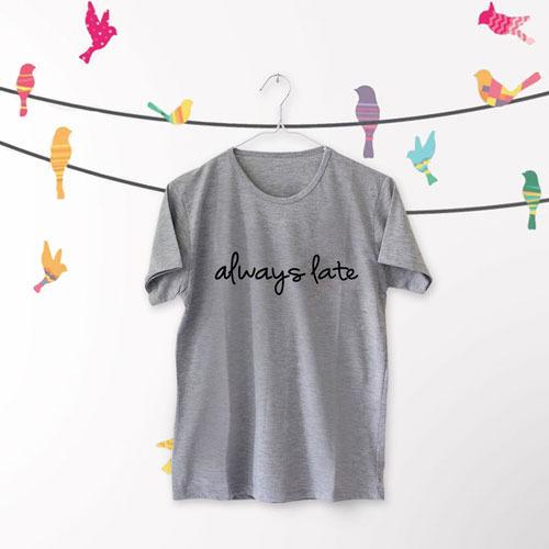 INC Tumblr Tee / T-Shirt / Kaos Wanita Lengan Pendek Always Late
