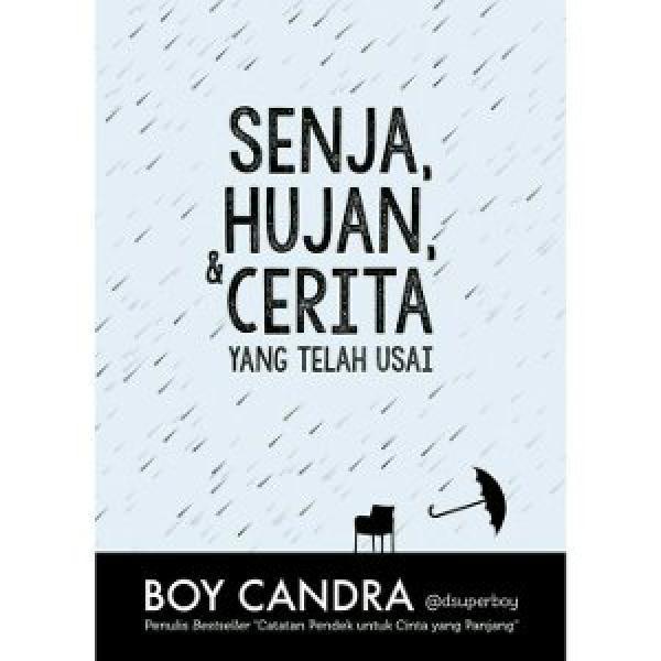 Boy Chandra - Senja, Hujan & Cerita yang Telah Usai