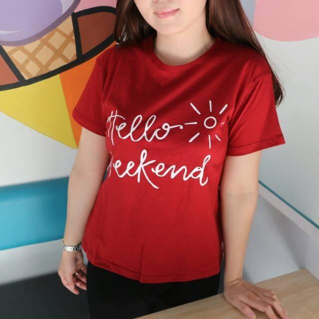MichelleStore Kaos Wanita / Baju Atasan / Tumblr Tee Hello Weekend - Maroon