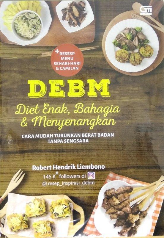 Debm: Diet Enak, Bahagia, Dan Menyenangkan By Serba Serbi.