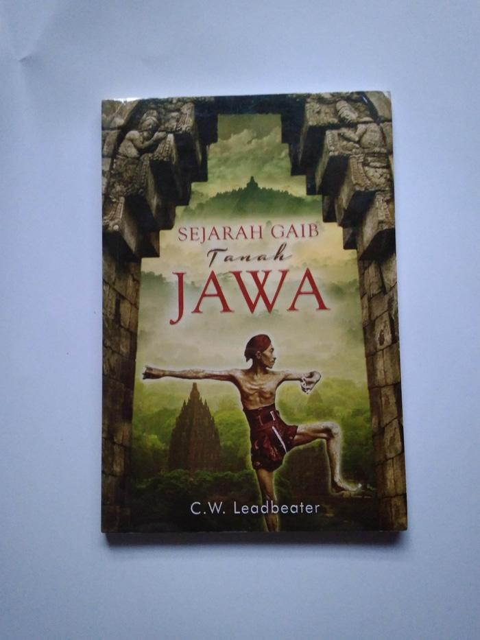 Sejarah Gaib Tanah Jawa - C.W. Leadbeater