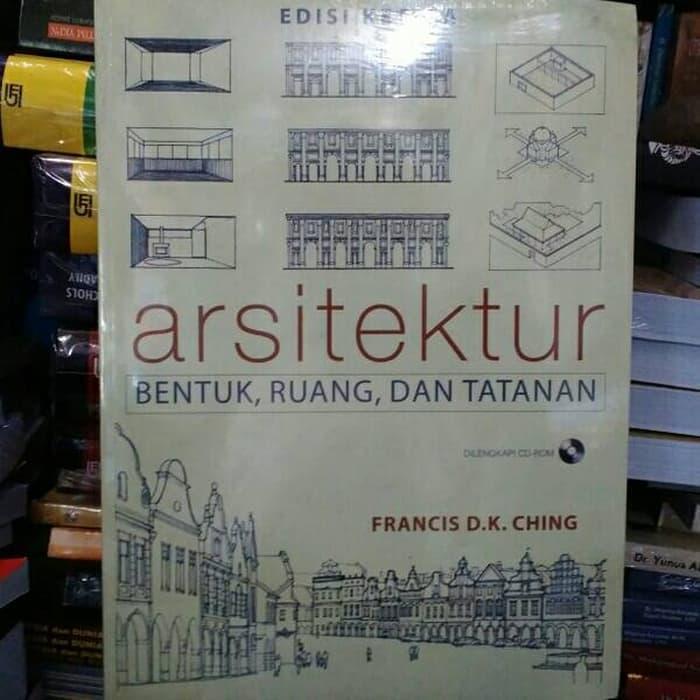 Arsitektur Bentuk ruang dan Tatanan by Francis D K Ching