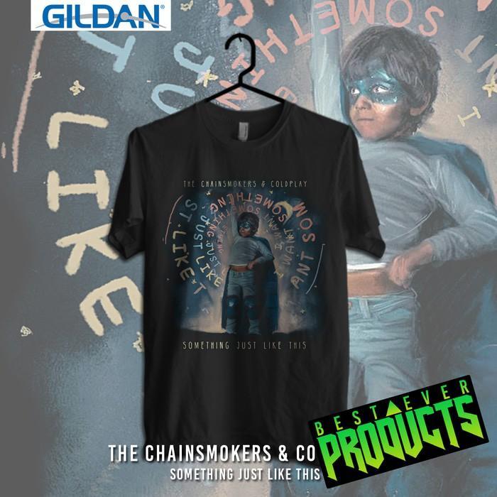 The Chainsmokers-Something Just Like This Kaos Band Printed In Gildan - Rmpbu8