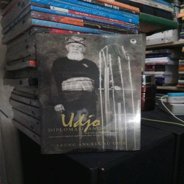 Buku Udjo Diplomasi Angklung Oleh Saung Angklung Udjo