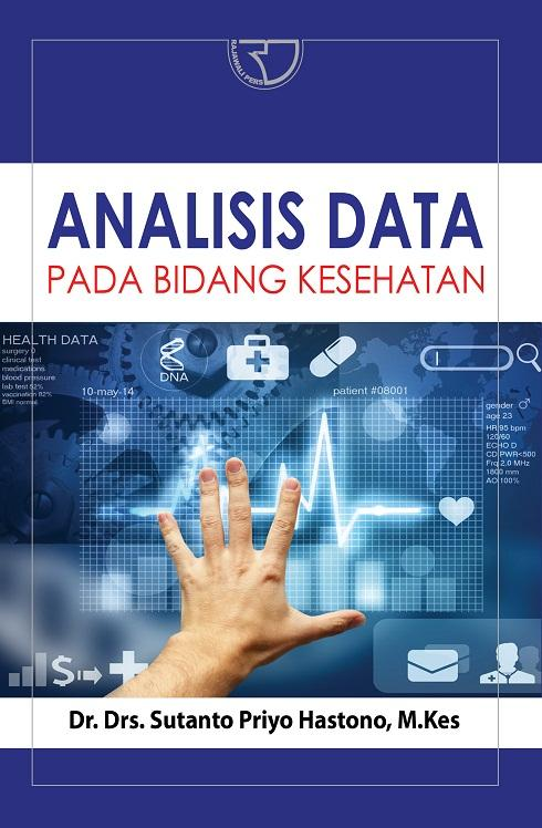 Analisis Data Pada Bidang Kesehatan – Sutanto Priyo Hastono