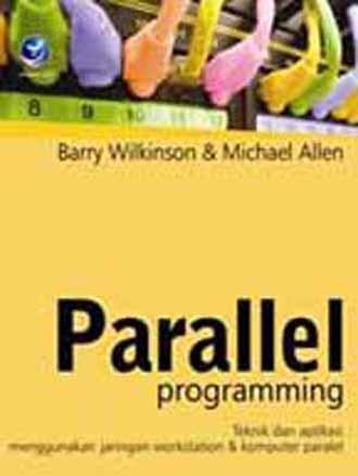 Parallel Programming - Teknik dan Aplikasi Menggunakan Jaringan Workstation & Komputer Paralel