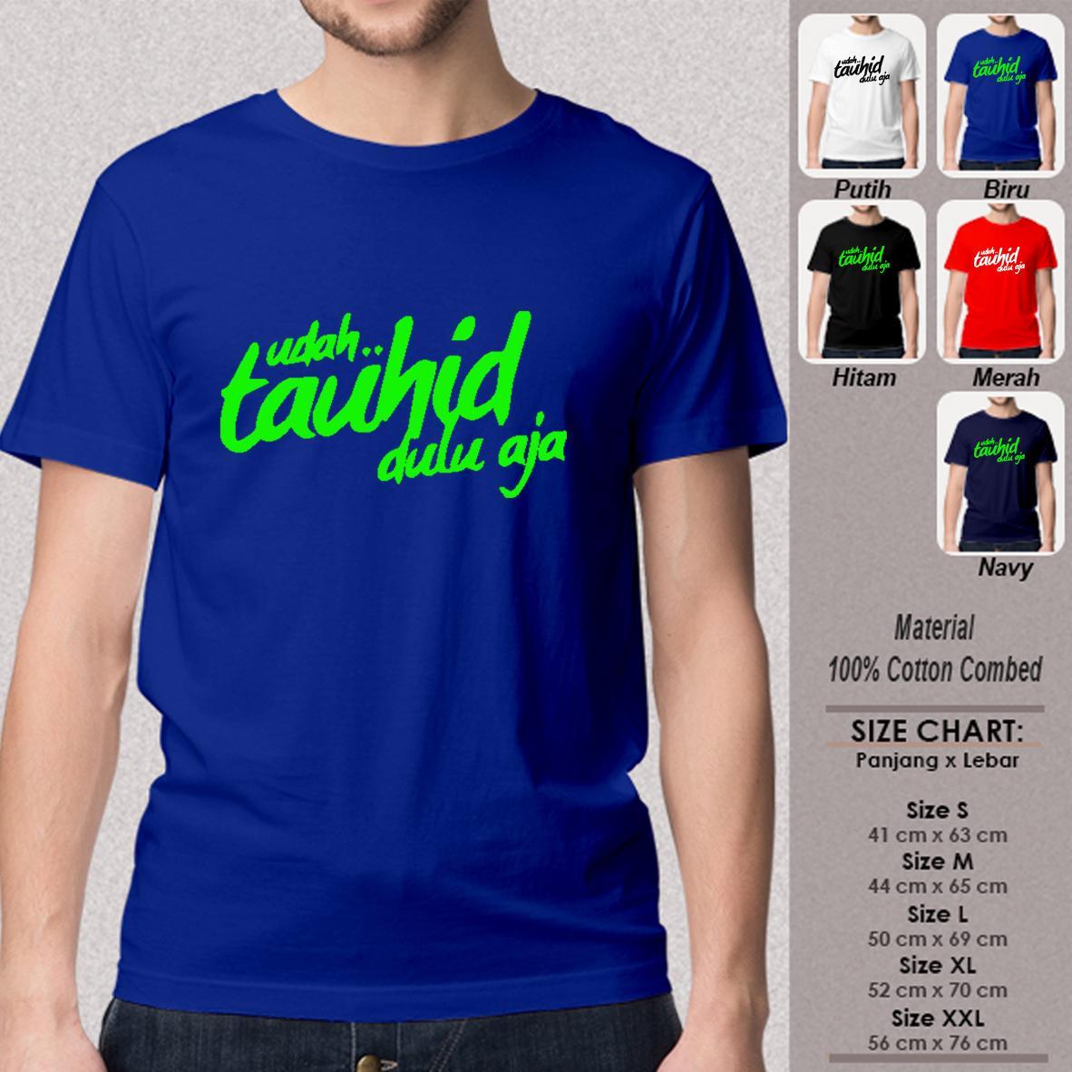 Suppliernatgeo - Kaos T-Shirt Distro / Kaos Pria / Tshirt Pria / Distro Pria / Baju Pria Premium Dakwah Muslim SN-LSMSMY327 UDAH TAUHID AJAH DULU